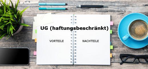 UG gründen – Vorteile und Nachteile einer Mini-GmbH
