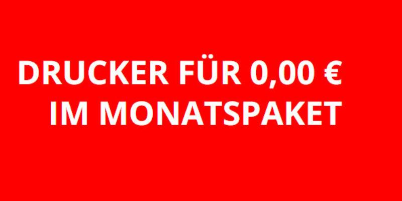 Drucker für 0,- € im Monatspaket